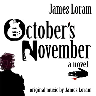 October's November                   By:                                                                                                                                 James Loram                               Narrated by:                                                                                                                                 James Loram                      Length: 9 hrs and 7 mins     11 ratings     Overall 3.7