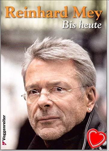 Reinhard Mey Bis heute (2001-2013) - Alle Lieder aus den Alben Rüm Hart, Nanga Parbat, Bunter Hund, Mairegen - Songbook mit bunter herzförmiger Notenklammer
