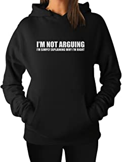 I'm Not Arguing Funny Women's Hoodie