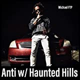Anti W/ Haunted Hills [Explicit]