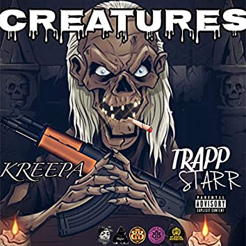 Creatures (feat. Trapp Starr)