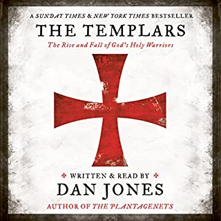 The Templars                   Written by:                                                                                                                                 Dan Jones                               Narrated by:                                                                                                                                 Dan Jones                      Length: 15 hrs and 35 mins     34 ratings     Overall 4.6