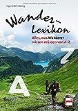 Wander-Lexikon: Alles, was Wanderer wissen müssen von A-Z
