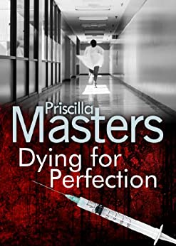 Dying For Perfection by [Priscilla Masters]