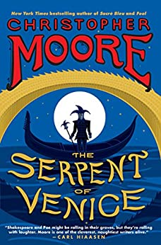 The Serpent of Venice: A Novel by [Christopher Moore]