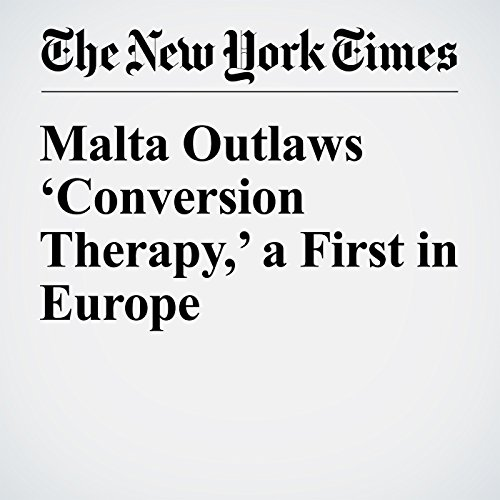 Malta Outlaws 'Conversion Therapy,' a First in Europe cover art