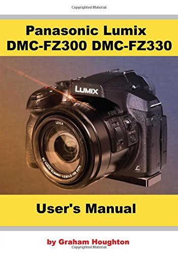 Panasonic Lumix DMC FZ300/FZ330 User's Manual (B&W)
