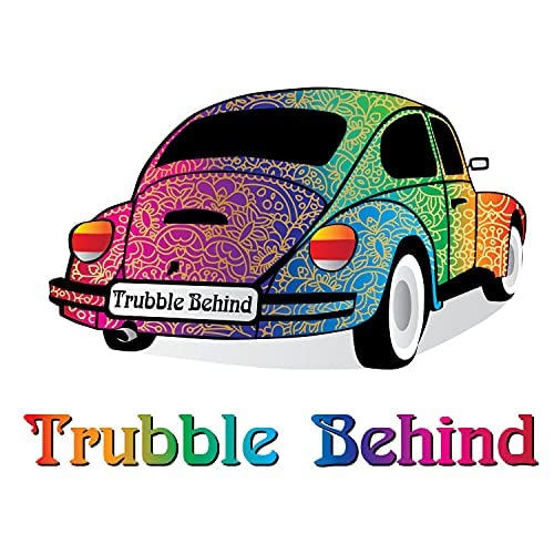 Trubble Behind