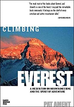 Climbing Everest: A Meditation on Mountaineering and the Spirit of Adventure 0071364455 Book Cover