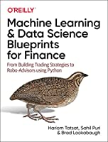 Machine Learning and Data Science Blueprints for Finance: From Building Trading Strategies to Robo-Advisors Using Python Front Cover