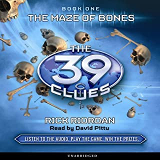 The 39 Clues, Book 1     The Maze of Bones              Written by:                                                                                                                                 Rick Riordan                               Narrated by:                                                                                                                                 David Pittu                      Length: 5 hrs and 11 mins     1 rating     Overall 5.0