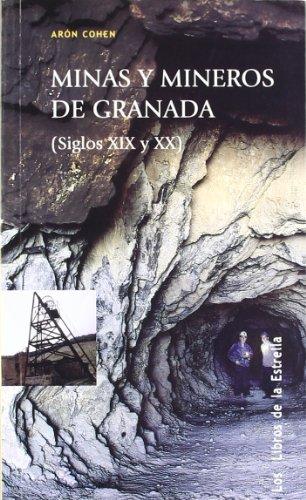 MINAS Y MINEROS DE GRANADA S.XIX-XX LE
