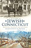A History of Jewish Connecticut: Mensches, Migrants and Mitzvahs (American Heritage)
