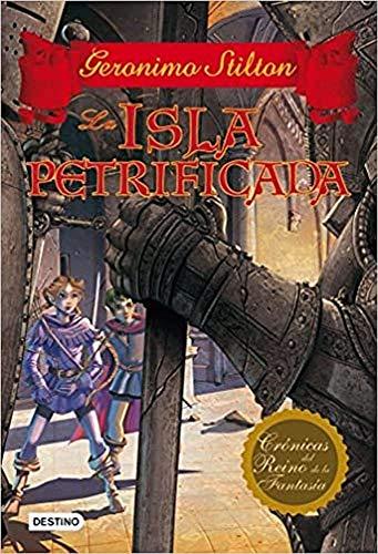 La isla petrificada: Crónicas del Reino de la Fantasía 5 (Geronimo Stilton)