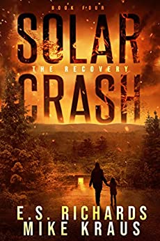 The Recovery - Solar Crash Book 4: (A Post-Apocalyptic Survival Thriller Series) by [E S Richards, Mike Kraus]