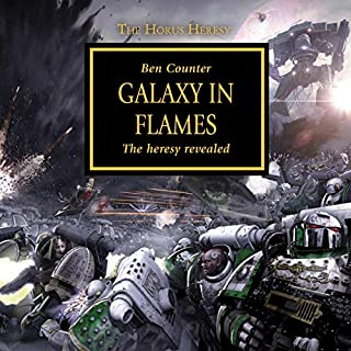 Galaxy in Flames     The Horus Heresy, Book 3              De :                                                                                                                                 Ben Counter                               Lu par :                                                                                                                                 Toby Longworth                      Durée : 8 h et 50 min     2 notations     Global 4,5