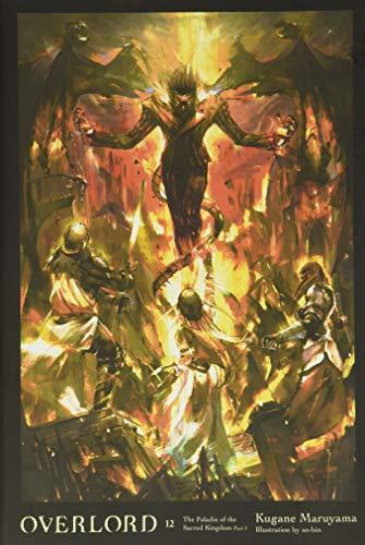 Overlord, Vol. 12 (Light Novel): The Paladin of the Sacred Kingdom Part I