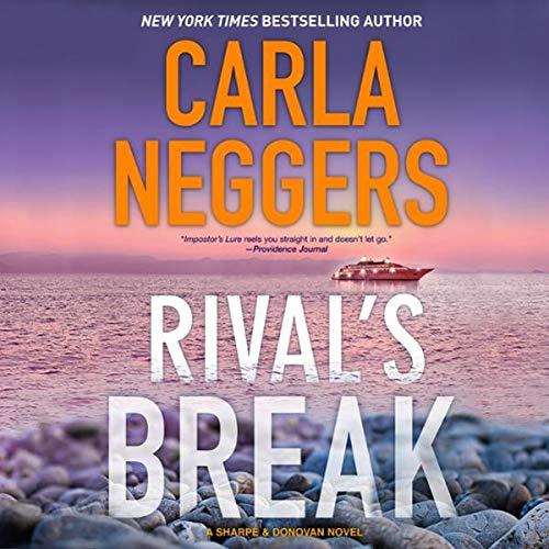 Rival's Break     Sharpe & Donovan, Book 10              De :                                                                                                                                 Carla Neggers                               Lu par :                                                                                                                                 Carol Monda                      Durée : Indisponible     Pas de notations     Global 0,0