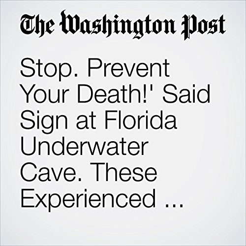 'Stop. Prevent Your Death!' Said Sign at Florida Underwater Cave. These Experienced Divers Ignored It. audiobook cover art