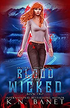 Blood of the Wicked (Everly Abbott Book 2) by [K.N. Banet]