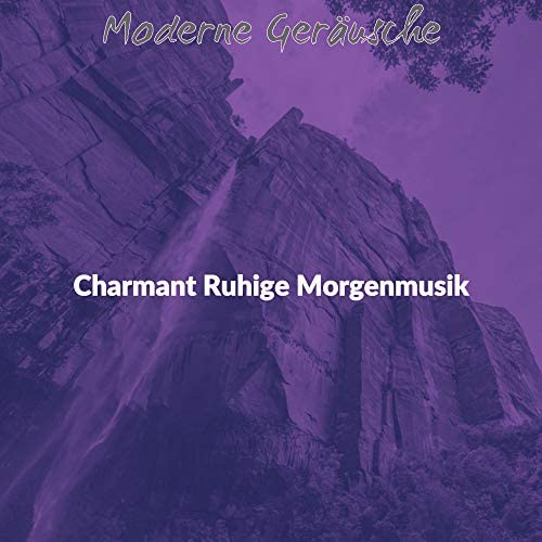 Charmant Ruhige Morgenmusik