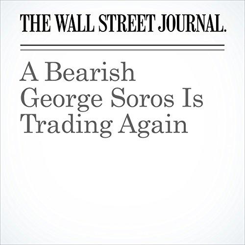 A Bearish George Soros Is Trading Again cover art