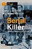 Serial killer. Storie di ossessione omicida...