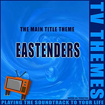 The Main Title Theme - Eastenders