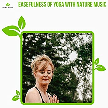 Easefulness Of Yoga With Nature Music