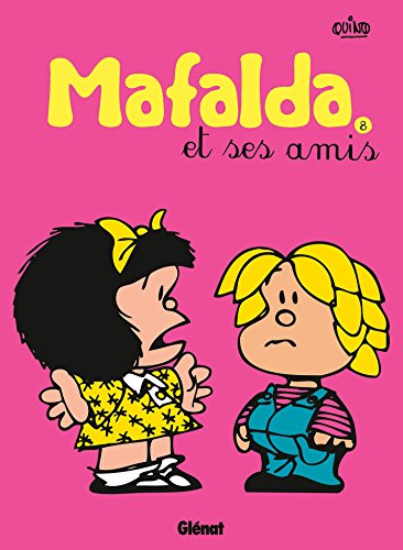 Mafalda - Tome 08 NE: Mafalda et ses amis