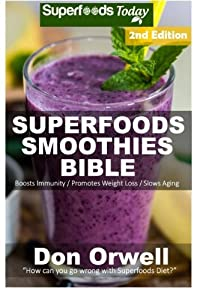 Free Download Superfoods Smoothies Bible: Over 160 Blender