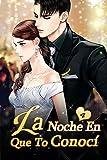 La Noche En Que Te Conocí 4: Estás celoso de tu bebé (Adicto) (Spanish Edition)