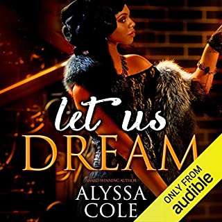 Let Us Dream                   By:                                                                                                                                 Alyssa Cole                               Narrated by:                                                                                                                                 Karen Chilton                      Length: 4 hrs and 14 mins     26 ratings     Overall 4.3