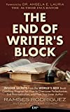 The End of Writer's Block: Insider Secrets from the World's Best Book Coaching Program for How to Overcome Perfectionism, End Procrastination, and Free Your Inner Author