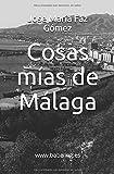 Cosas mías de Málaga