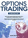OPTIONS TRADING: 3 BOOKS IN 1: Earn passive income and learn how to trade for a living with a positive ROI in 7 days. Master the best day & swing strategies ... + beginner guide for stock market investing
