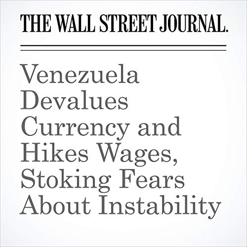 Venezuela Devalues Currency and Hikes Wages, Stoking Fears About Instability copertina