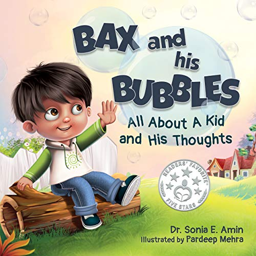 Bax and His Bubbles: All About a Kid and His Thoughts (English Edition)