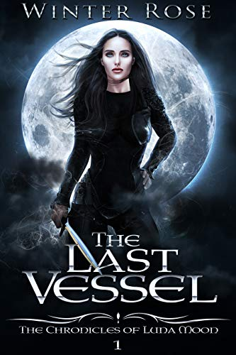 The Last Vessel (The Chronicles of Luna Moon Book 1) (English Edition)