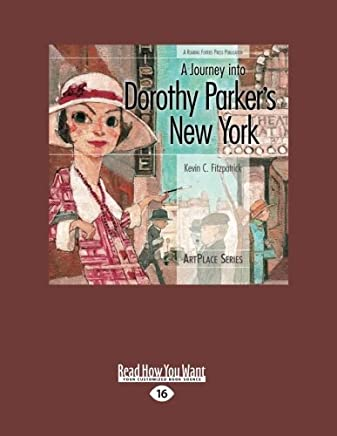 A Journey into Dorothy Parkers New York by Kevin C. Fitzpatrick (2012-12-28)