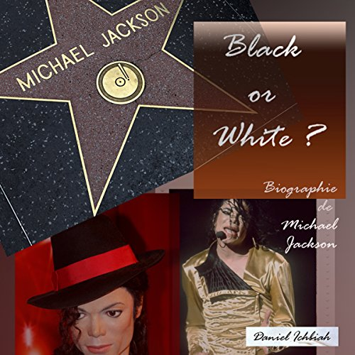 Couverture de Black or White ? Biographie de Michael Jackson