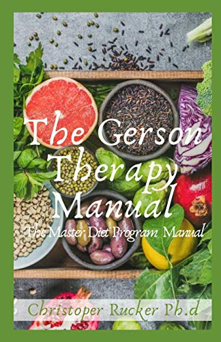 The Gerson Therapy Manual: The Master Diet Program
