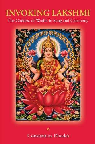 Invoking Lakshmi: The Goddess of Wealth in Song and Ceremony