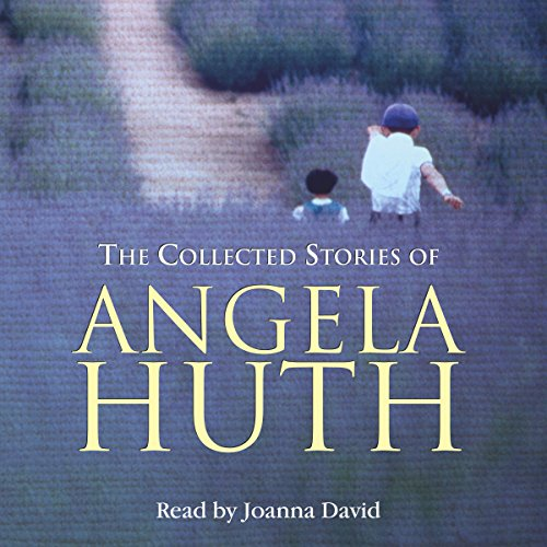 The Collected Stories of Angela Huth cover art