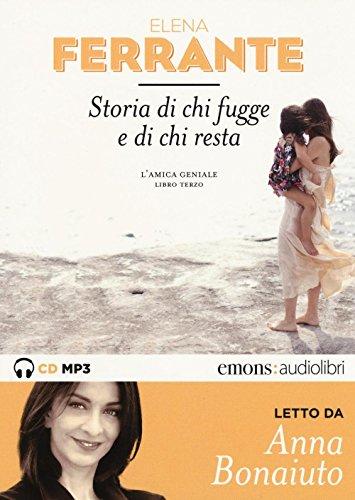 Storia di chi fugge e di chi resta. L'amica geniale letto da Anna Bonaiuto. Audiolibro. 2 CD Audio formato MP3. Ediz. integrale (Vol. 3)
