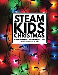 STEAM Kids Christmas: Science / Technology / Engineering / Art / Math Activity Countdown for Kids Paperback