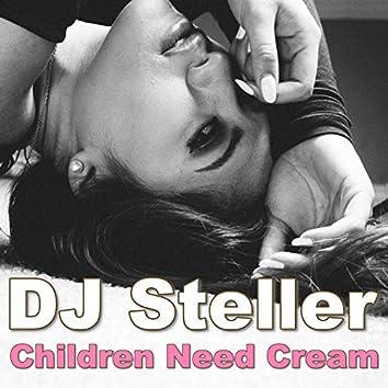 Children Need Cream