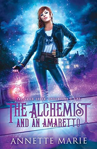 The Alchemist and an Amaretto: 5 (The Guild Codex: Spellbound)
