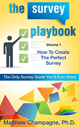 The Survey Playbook: How to create the perfect survey (English Edition)