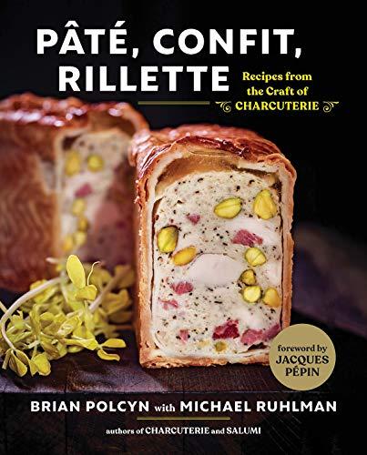 Pâté, Confit, Rillette: Recipes from the Craft of Charcuterie